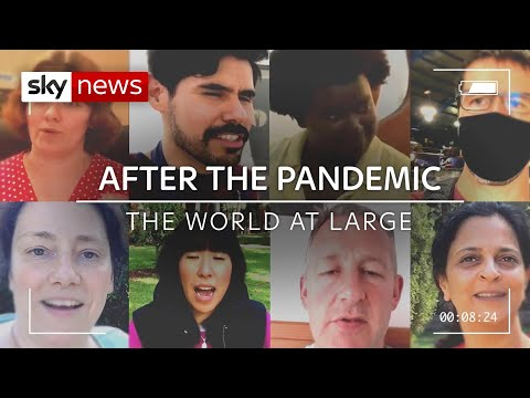 Coronavirus: After the pandemic 'The world takes life way, way more seriously'