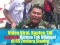 Video Viral, Kapten TNI Mengamuk Karena Tak Dilayani di RS Tentara Siantar