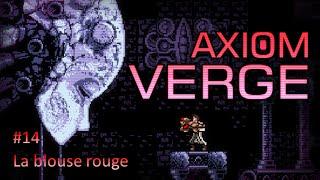 Playthrough fr Axiom Verge ep.14 : La blouse rouge - Zaroth