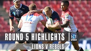 ROUND 5 HIGHLIGHTS: Lions v Rebels - 2019