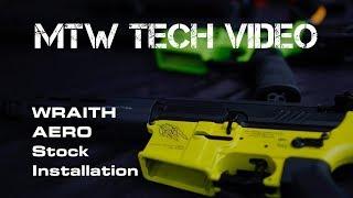 What the Tech?!?! MTW Series: WRAITH Aero Stock Installation