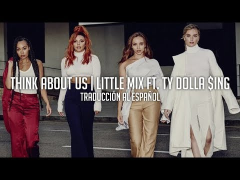 Think About Us (ft. Ty Dolla $ign) - Little Mix | Traducción al Español Mp3