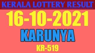 Kerala Karunya-KR-519 Kerala Lottery Result Today 16/10/2021|Kerala Lottery Result