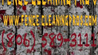 Clean & Restore Your Fence.. Call Today ( 806 ) 589-3111