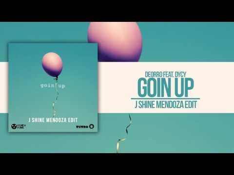 Deorro - Goin Up Feat. DyCy (J Shine Mendoza Edit)