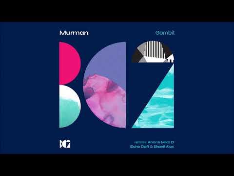 Murman - Gambit (Echo Daft & Shanil Alox Remix)