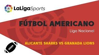 📺 Liga Nacional de Fútbol Americano: Alicante Sharks vs Granada Lions
