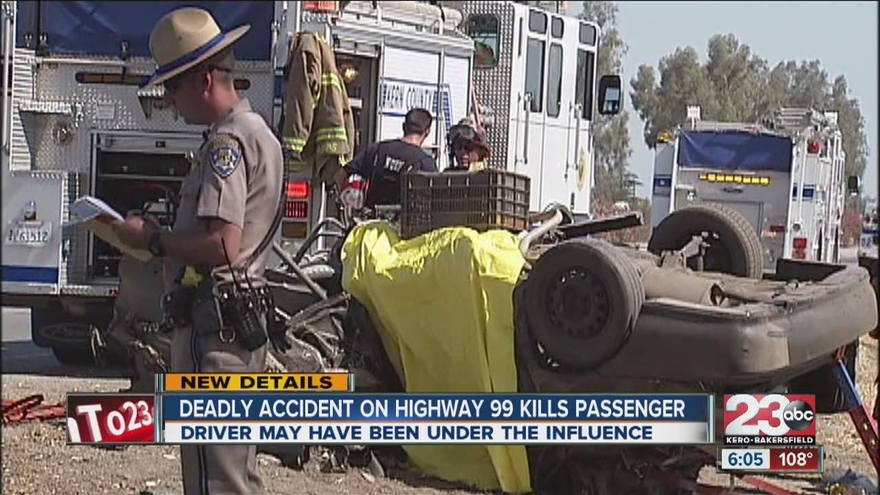 Deadly Accident On Highway 99 Kills Passenger Youtube