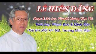 LỄ HIẾN DÂNG- Thánh Ca Hôn Phối hay nhất- LM. Hoàng Kim Tốt