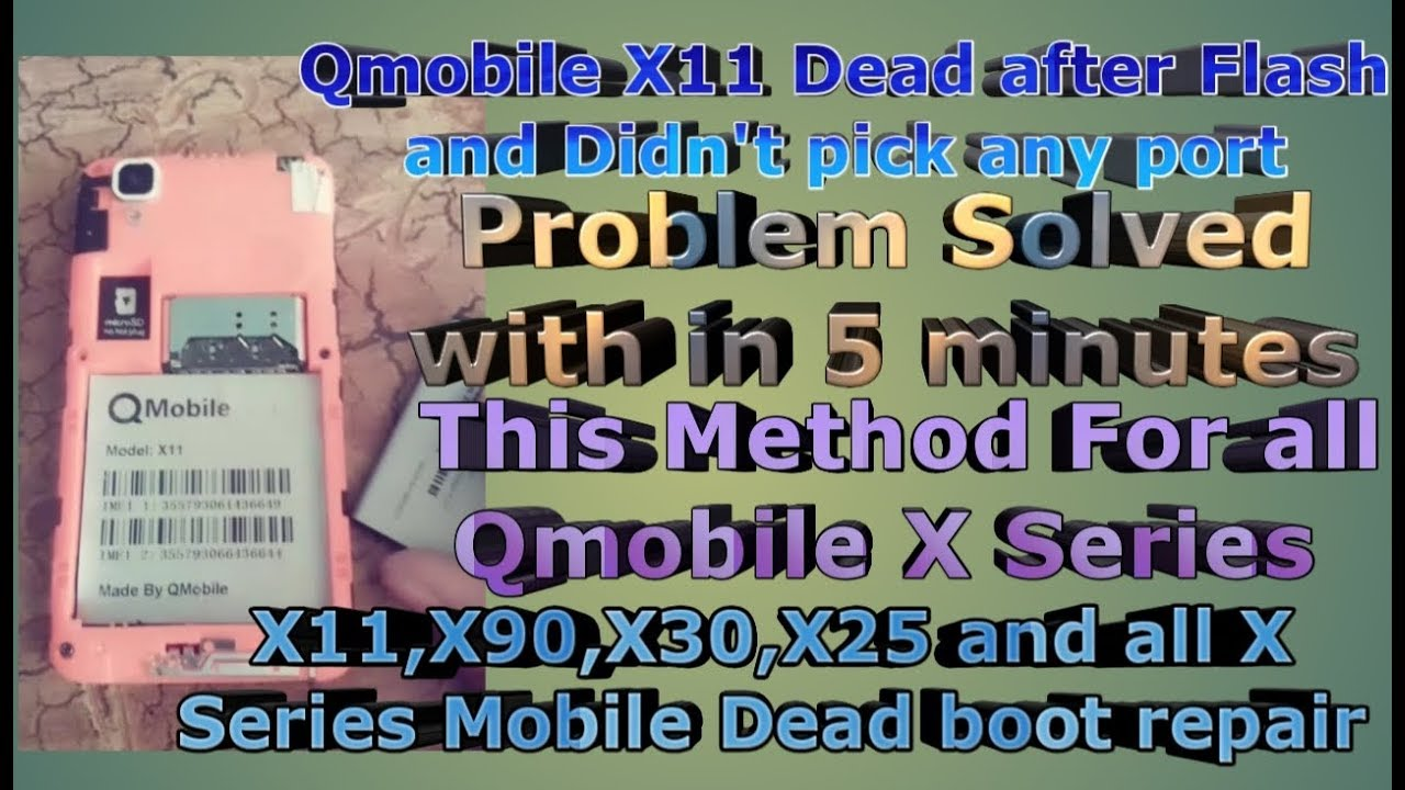 QMobile X11,X90,X25,X30 Dead after flash [Didn't Pick any port] Dead boot  repair Urdu/Hindi
