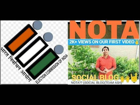 NOTA?? (ELECTION COMMISSION OF INDIA) || SOCIAL BLOG {TEAM ASH}
