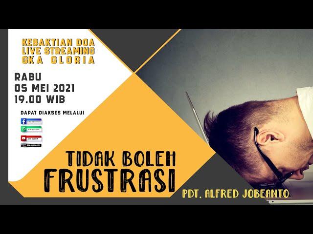 Kebaktian Doa Rabu Live Streaming - Pdt. Alfred Jobeanto - 05 Mei 2021