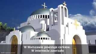 Cerkiew w Warszawie - wrzawa w Internecie!