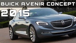 2015 Buick Avenir Concept Review Rendered Price Specs Release Date