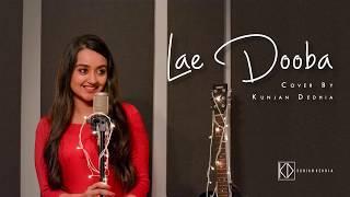 Lae Dooba Kunjan Dedhia Acoustic Aiyaary 2018 Sunidhi Chauhan Siddharth Malhotra