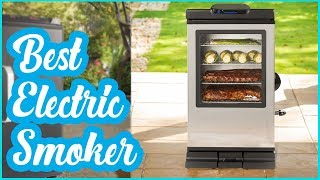 Best Electric Smoker-Top 12 Electric Smokers to Buy [Best Electric Smoker]