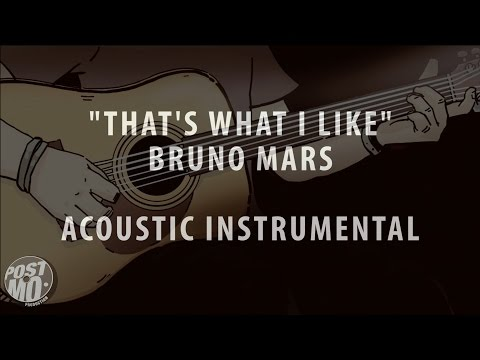 THAT'S WHAT I LIKE - BRUNO MARS (ACOUSTIC GUITAR INSTRUMENTAL / COVER / KARAOKE + LYRICS & CHORDS)