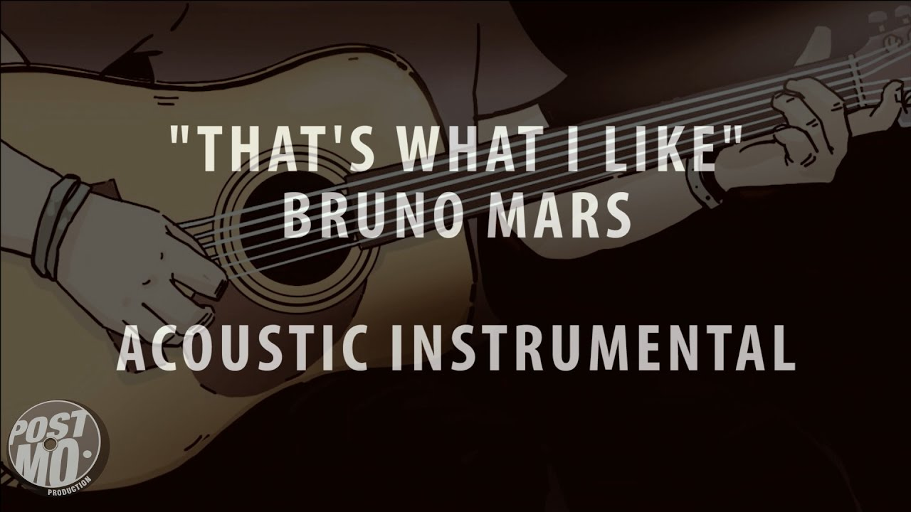 Thats What I Like Bruno Mars Acoustic Guitar Instrumental