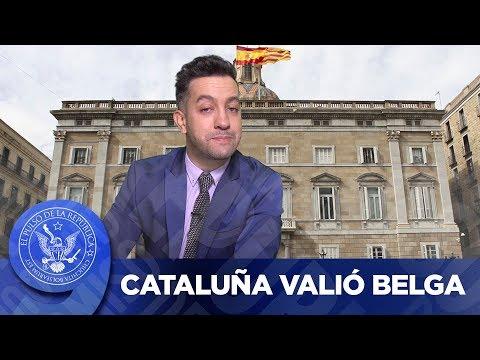 CATALUÑA VALIÓ BELGA - EL PULSO DE LA REPÚBLICA