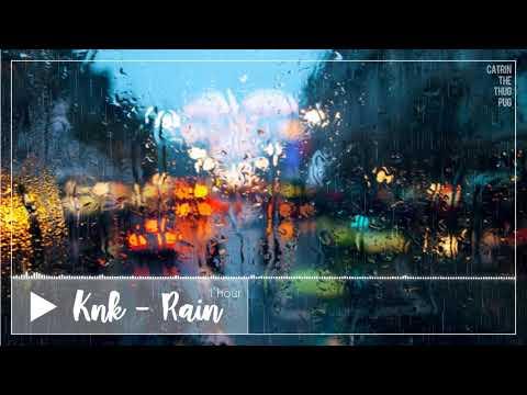 KNK - Rain (1 Hour)