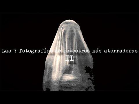 Las 7 fotos de espectros más aterradoras II