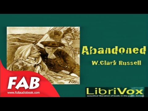 Abandoned Full Audiobook by William Clark RUSSELL by Action & Adventure Fiction, General Fiction