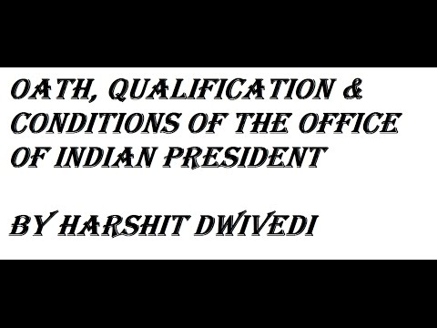 Oath, Qualification & Conditions of the Office of President of India