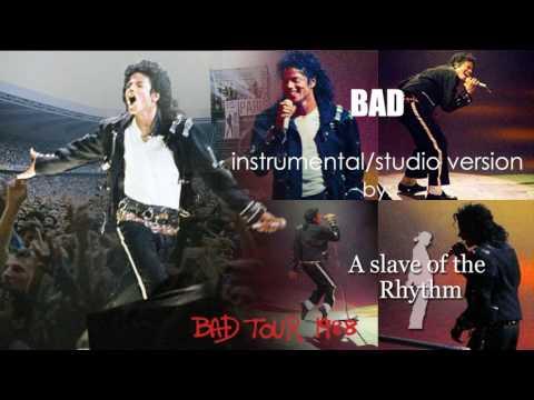 Michael Jackson   Bad - BAD World Tour - Instrumental/studio Version