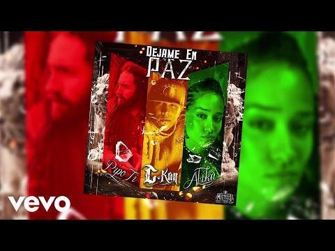 C-Kan – Dejame En Paz (Audio) ft. Alika, Pipo Ti mp3 ke stažení