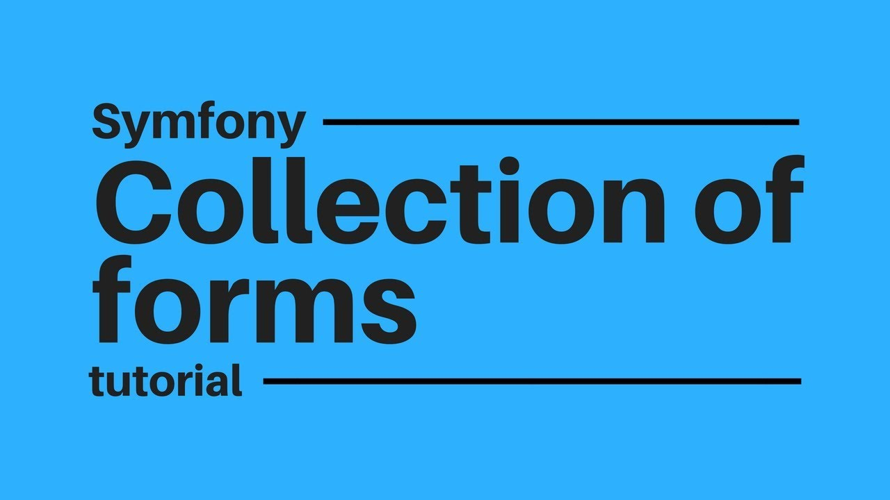 Symfony tutorial: Embed a Collection of Forms