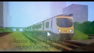 Roblox Trains At Speed (2) Stepford County Railway (old)
