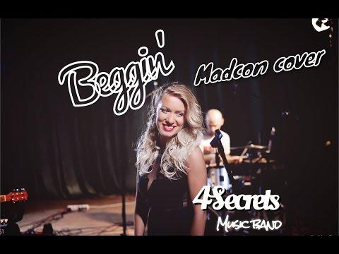 Beggin' (Madcon cover) 4Secrets music band