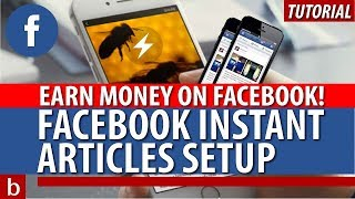 Facebook Instant Articles | Tutorial | Monetize Your Facebook Page |Make Money From Facebook