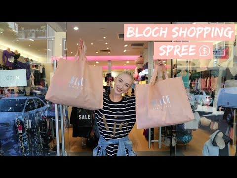 BLOCH SHOPPING SPREE!