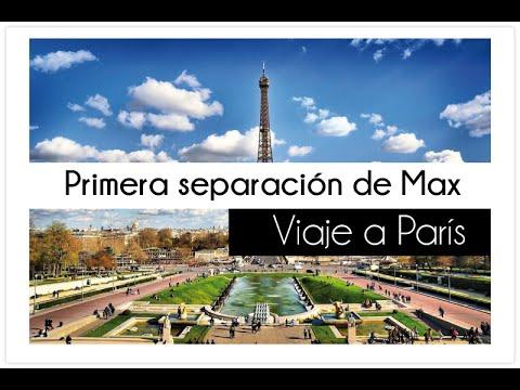 Mi primera separacion de Max. Viaje a París. VLOG
