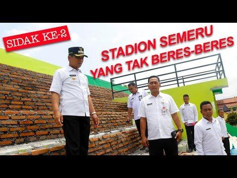 Sidak Ke-2 STADION SEMERU YANG TAK BERES-BERES