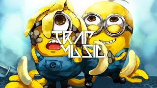 Minions - Banana (Trap Remix)