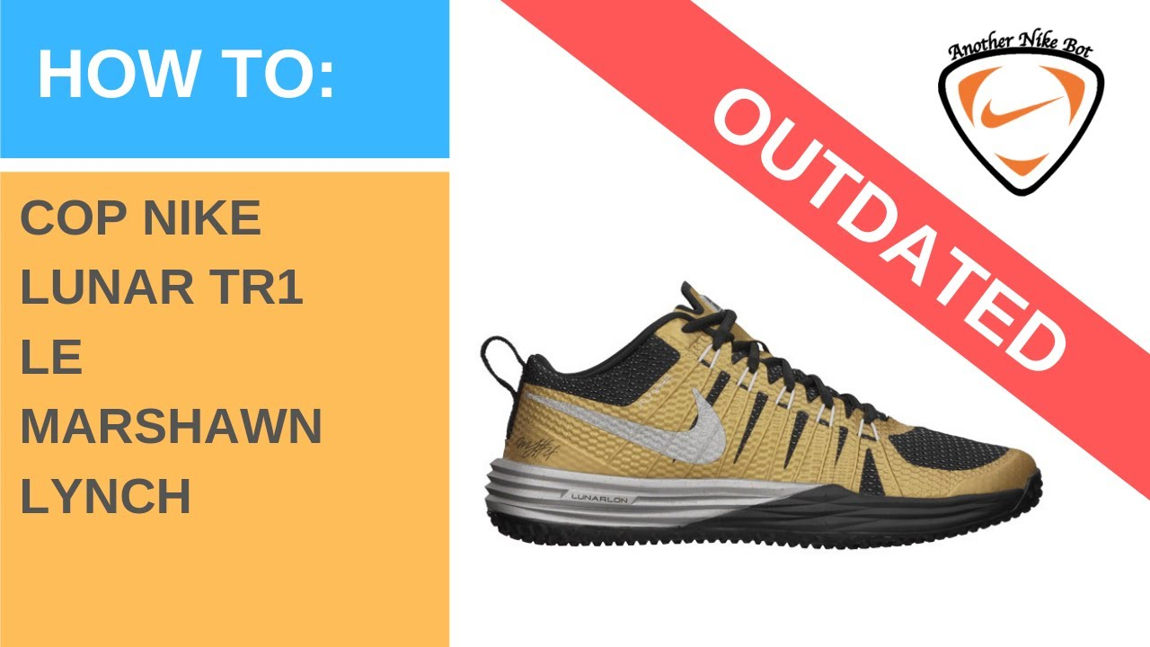 low priced eaef8 96fe6  OUTDATED  Another Nike Bot - Demo on NIKE LUNAR TR1 LE MARSHAWN LYNCH