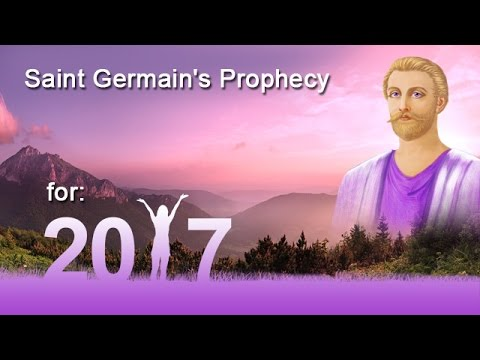 Saint Germain: Prophecy for 2017