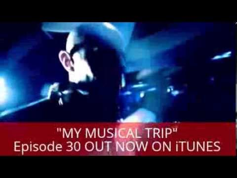 My Musical trip Episode 30