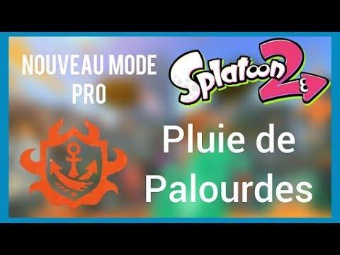 LE NOUVEAU MODE PRO : PLUIE DE PALOURDES ! - Splatoon 2 #30
