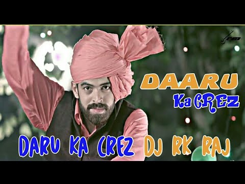 Daru Ka Crez Dj Rk Raj Remix Gujjar PWL