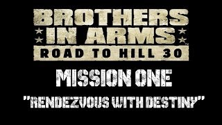 "Brothers In Arms: Road To Hill 30 Mission One ""Rendezvous With Destiny"""