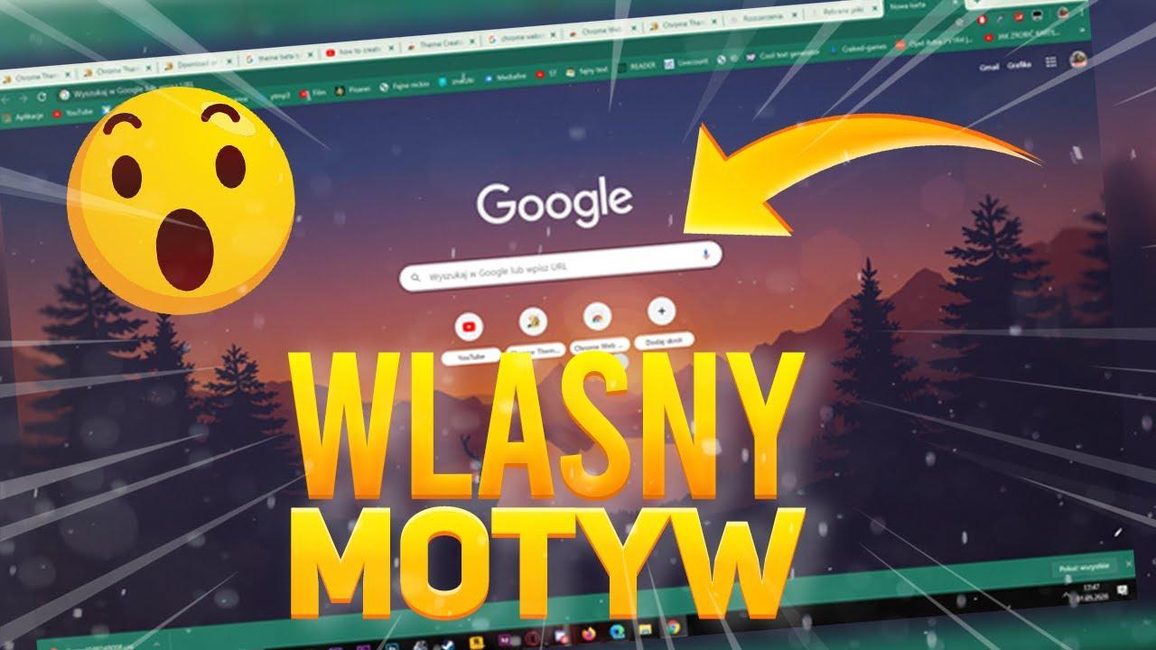 Jak zrobić własny motyw do Google Chrome? 😮