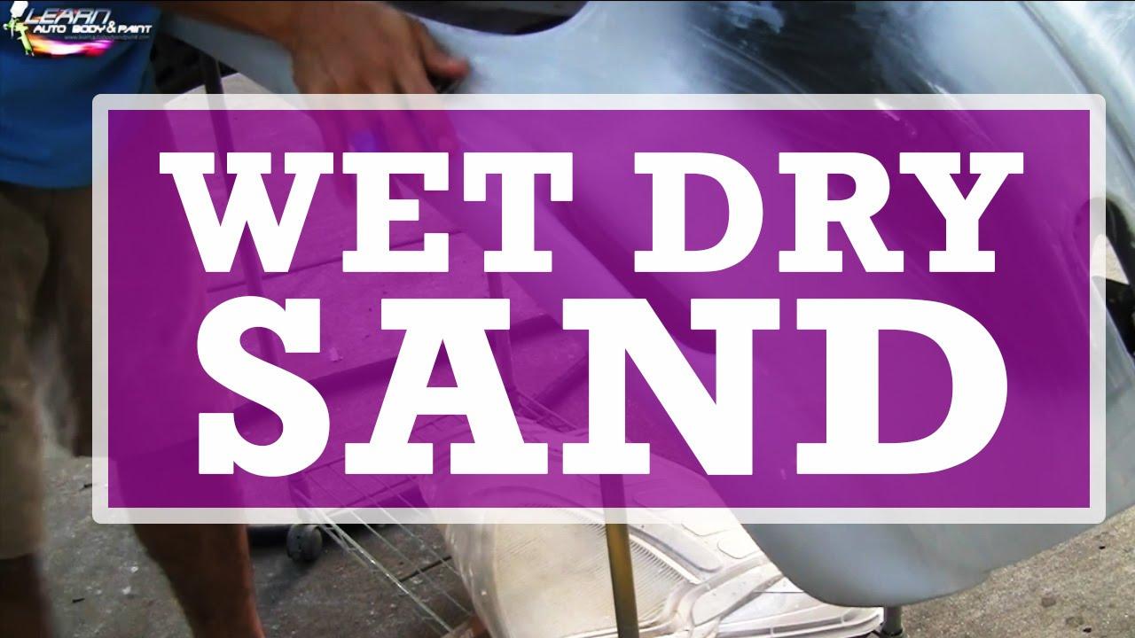 Wet Sand Dry Sanding Techniques When