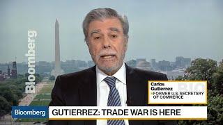 Ex-Commerce Sec. Gutierrez Says Trade War Is Here