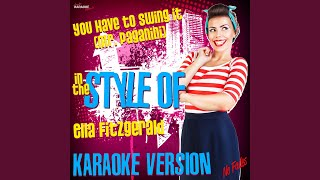 You Have to Swing It (Mr. Paganini) (In the Style of Ella Fitzgerald) (Karaoke Version)