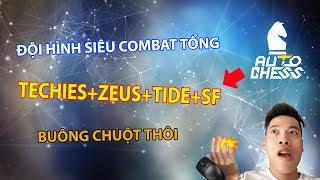 Đội Hình Siêu Combat Tổng | Techies + Zeus + Tide + SF | Buông Chuột GG - Trâu Auto Chess