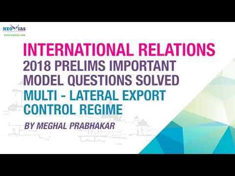 MULTILATERAL EXPORT CONTROL REGIME | 2018 PRELIMS IMPORTANT MODEL QUESTION SOLVED | NEO IAS