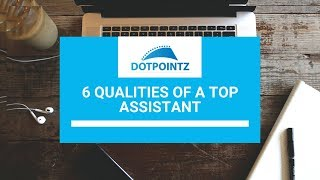 6 Qualities of Top Administration Assistants